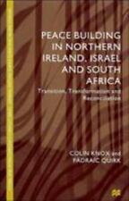 Peace Building in Northern Ireland, Israel and South Africa: Transition, Transfo
