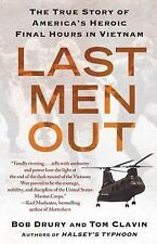Last Men Out : The True Story of America's Heroic Final Hours in Vietnam by Tom