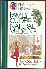 Family Guide to Natural Medicine : How to Stay Healthy the Natural Way by Reader