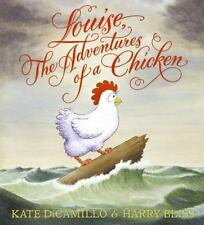 Louise, the Adventures of a Chicken by Kate DiCamillo (2008, Hardcover)