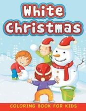 White Christmas (Christmas Coloring Book for Children 1) (Paperback or Softback)