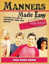 Manners Made Easy for Teens: 10 Steps to a Life of Confidence, Poise,-ExLibrary