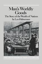 Man's Worldly Goods: The Story of the Wealth of Nations. by Huberman, Leo