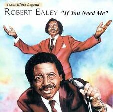 If You Need Me by Robert Ealey (CD, Aug-1994, Topcat Records)