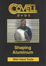 SHAPING ALUMINUM WITH HAND TOOLS Ron Covell Auto Body Metalshaping Fabrication