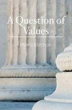 A Question of Values by Berman, Morris