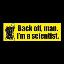 "Funny ""BACK OFF, MAN. I'M A SCIENTIST"" ghostbusters proton pack BUMPER STICKER"