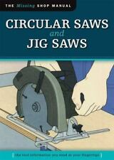 Circular Saws and Jig Saws (Missing Shop Manual): The Tool Information You Need