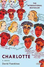 Charlotte : A Novel: By Foenkinos, David Taylor, Sam
