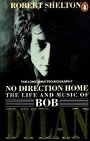 No Direction Home: Life and Music of Bob Dylan,Robert Shelton