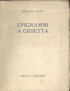 Giuseppe Longo: Epigrammi a Gioietta. Palermo, Priulla,1933 Per Nozze