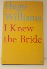 Hugo Williams - I Knew The Bride - Faber 2014 HB- New - Free Post  -