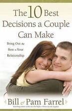 The 10 Best Decisions a Couple Can Make: Bringing Out the Best in Your
