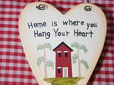Nice Country Wood Sign~HOME IS WHERE YOU HANG YOUR HEART~wall hanger/ornament