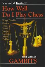 How Well Do I Play Chess. Gambits, by Kostrov. NEW BOOK