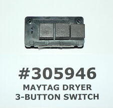 Maytag Genuine Oem 3-Button Dryer Switch #305946 #3-5946 #3-05946 Free Shipping