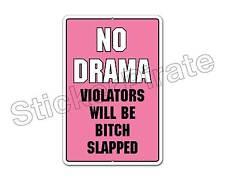 "*Aluminum* No Drama Violators Will Be Bitch Slapped 8"" x 12"" Funny Metal Sign NS"