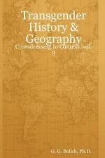 Transgender History & Geography: Crossdressing in Context, Vol. 3
