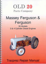 Ferguson & Massey Ferguson 35 3 & 4 Cyl. diesel only repair manual