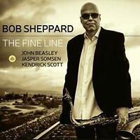 Bob Sheppard - The Fine Line (NEW CD)