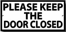 PLEASE KEEP THE DOOR CLOSED METAL SIGN.INSTRUCTIONAL SIGN.