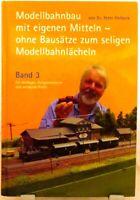 Modellbahn Bau Fachbuch Ratgeber Band 3 + Mit eigenen Mitteln ohne Bausätze (59)
