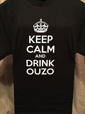 Keep Calm and Drink Ouzo~Men's T shirt~Size XL~ Funny Drinking Alcohol Party