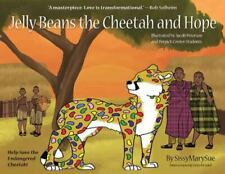 Jelly Beans the Cheetah and Hope by Wendy Muhlhauser