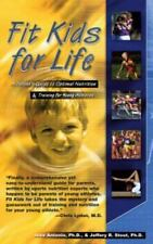 Fit Kids for Life: A Parents' Guide to Optimal Nutrition & Training for Young At