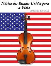 Música Dos Estados Unidos para a Viola : 10 Canções Patrióticas by Uncle Sam...