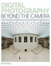 DIGITAL PHOTOGRAPHY: BEYOND THE CAMERA., Farrell, Ian., Used; Very Good Book