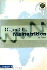 Livre nutrition  objectif malnutrition - Jean Dupire    book