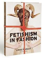 NEW Fetishism in Fashion by Lidewij Edelkoort
