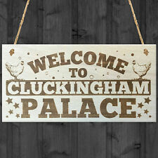Welcome To Cluckingham Palace Novelty Wooden Hanging Plaque Chicken Hen Sign