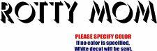 "Rotty Mom Decal Sticker JDM Funny Vinyl  Car Window Bumper Laptop Tablet 8"""