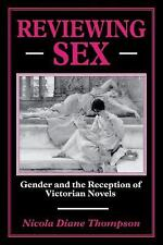 Reviewing Sex : Gender and the Reception of Victorian Novels by Nicola Diane...