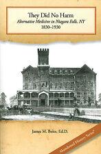 They Did No Harm: Alternative Medicine in Niagara Falls, NY (1830-1930)