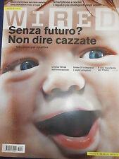 WIRED STORIE IDEE E PERSONE CHE CAMBIANO IL MONDO -RIVISTA n 58 DI DICEMBRE 2013
