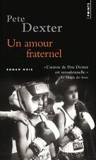 Un amour fraternel.Pete DEXTER.Points Roman Noir Z32