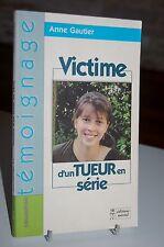 VICTIME D'UN TUEUR EN SERIE Anne Gauthier
