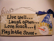 """SNOWMAN SIGN: """"LIVE WELL, LAUGH OFTEN, LOVE MUCH &....""""  3X7"""" HANDPAINTED SIGN"""