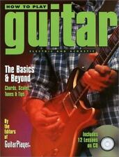 How to Play Guitar: Electric And Acoustic - The Basics and Beyond - Chords,