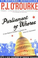 B005EP20MM Parliament of Whores: A Lone Humorist Attempts to Explain the Entire