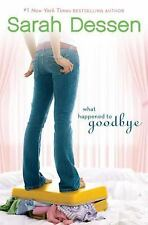 What Happened to Goodbye Dessen, Sarah Hardcover