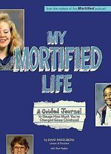 My Mortified Life: A Guided Journal to Gauge How Much You've Changed Since Child