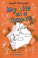 My Life as a Gamer (The My Life series) by Janet Tashjian