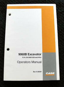 ORIGINAL CASE 9060B EXCAVATOR OPERATORS MANUAL PIN EAC0601026 AND UP MINTY