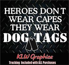 Heroes dont wear  vinyl decal sticker Car Truck Diesel Military Army Navy Wife
