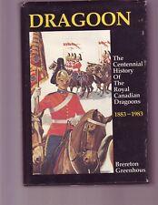 Dragoon: The Centennial History of the Royal Canadian Dragoons, 1883-1983
