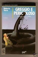 Roberto Vacca GREGGIO E PERICOLOSO Interno Giallo 1991